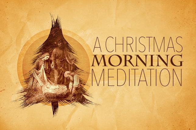 Chrimstas morning meditation