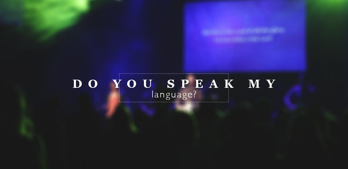 do you speak my language
