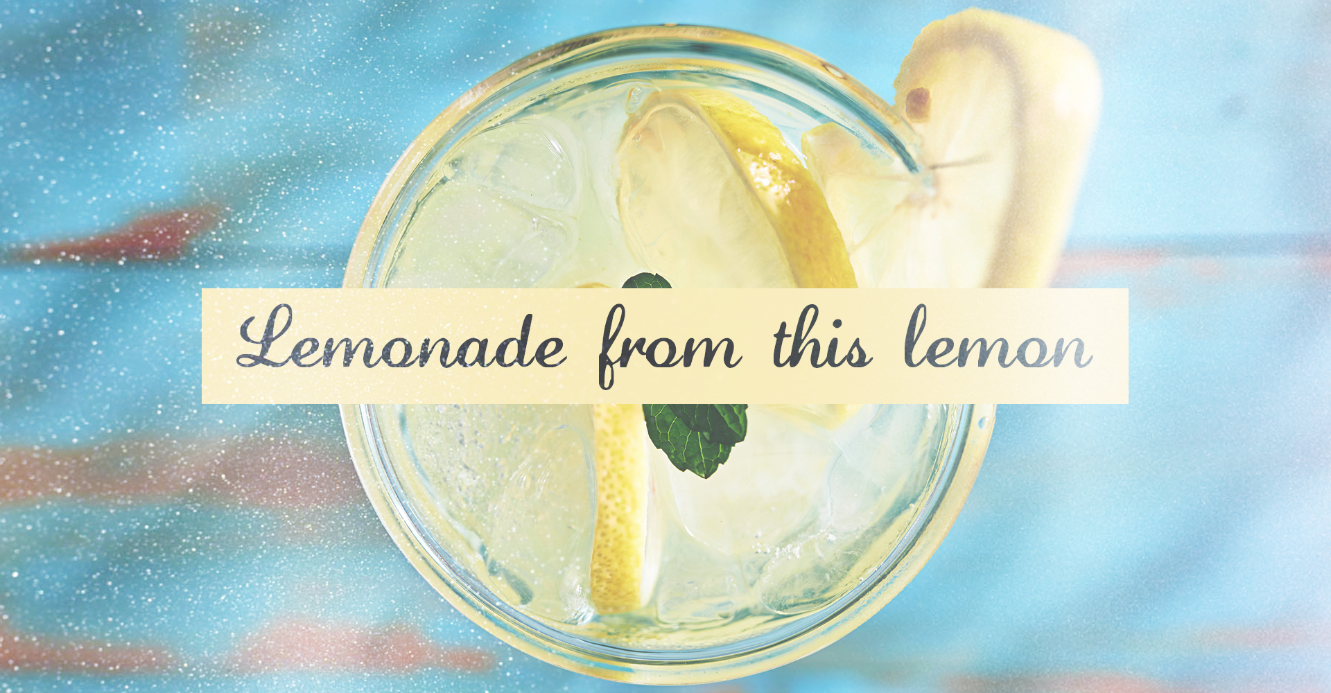 lemonade from this lemon