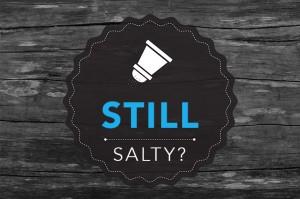 still salty